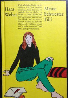 Meine Schwester Tilli von Hans Weber, Jugendbuch der DDR   - mehr davon unter www.gernegelesen.de -