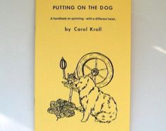 Spinning book- Putting on the Dog-  Making yarn from combings of longhaired dogs and cats