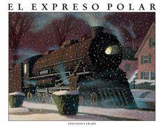 """""""El expreso Polar"""" - Chris Van Allsburg (Ediciones Ekaré) #navidad"""