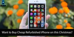 Want to Buy Cheap Refurbished iPhone on this Christmas? #AlphaSmartPhones #iPhone #Refurbished #Christmas