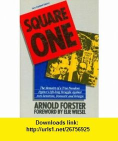 Square One A Memoir; New Edition (9781556111662) Arnold Forster, Elie Wiesel , ISBN-10: 1556111665  , ISBN-13: 978-1556111662 ,  , tutorials , pdf , ebook , torrent , downloads , rapidshare , filesonic , hotfile , megaupload , fileserve