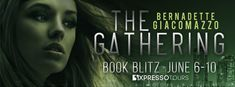 The Musings of Author Jeanne St. James: #Giveaway: THE GATHERING by Bernadette Giacomazzo ...