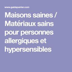 Maisons saines / Matériaux sains pour personnes allergiques et hypersensibles