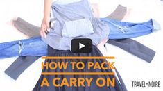 How to Pack a Carry On Bag