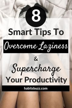 8 actionable tips to overcome laziness and double your productivity. How to be more productive. Self Development, Personal Development, How To Overcome Laziness, Overcoming Laziness, Stop Being Lazy, How To Stop Procrastinating, Thing 1, Time Management Tips, Self Improvement Tips