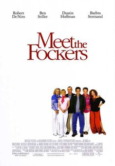 Meet The Fockers  (click to watch the movie trailer)