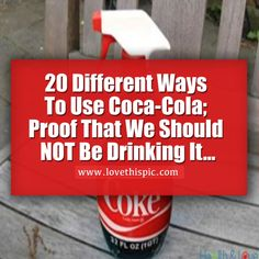 20 Different Ways To Use Coca-Cola; Proof That We Should NOT Be Drinking It...