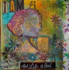 """Had fun with this one today- a mixed media piece. """"Im Beautiful"""" ©HeARTworks Studio."""
