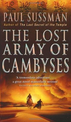 The Lost Army Of Cambyses:  Paul Sussman: Books