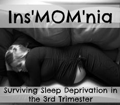 Surviving sleep deprivation in the 3rd trimester.. Sounds like me most nights!!
