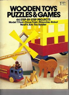 44 Projects to Make Wooden Toys Puzzles and Games