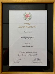 Finally got around to having framed. World Federation of Rose Societies Literary Award for my book Everyday Roses. #roses #gardenbooks #ProudPapa