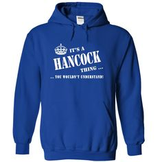 [Love Tshirt name list] Its a a HANCOCK Thing You Wouldnt Understand Shirts Today Hoodies Tee Shirts