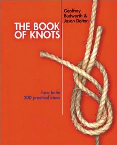 The Books of Knots - learn 200 knots!  great handicraft for boys