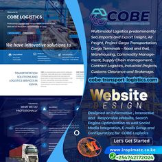 Designed an Interactive Website, SEO, social Media Integration, E-mails Setup for COBE Logistics. Sea Imports and Export freight, Air freight, Project Cargo Transportation, Cargo Terminals – Road and Rail, Warehousing, Commodity Management, Supply Chain management, Contract Logistics,Customs Clearance and Brokerage. View portfolio at www.inspimate.co.ke. #webdesign #socialmedia #portfolio #business #online #seo #logistics #transportation #warehousing #warehouse #freight Marketing Goals, Business Marketing, Online Business, Website Design Services, Supply Chain Management, Search Engine Optimization, Growing Your Business, Competition, Transportation