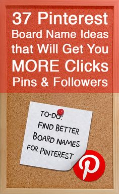 37 Pinterest Board Name Ideas that Will Get You MORE Clicks, Pins and Followers: http://www.postplanner.com/pinterest-board-name-ideas-to-get-more-clicks-pins-followers/