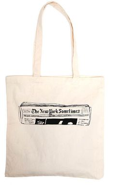 The Reader canvas tote, it'll look like you're carrying the Times when it's over your shoulder!