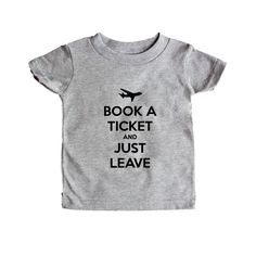 Book A Ticket And Just Leave Seize The Day Motivation Motivational Motivate Live Living Traveling Experiences SGAL7 Baby Onesie / Tee