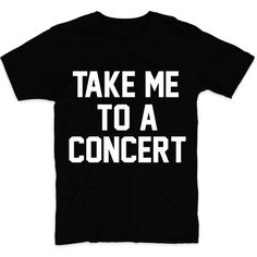 Metallic Gold Print! Take Me To A Concert, Unisex Graphic Tshirt For... ($14) ❤ liked on Polyvore featuring men's fashion, men's clothing, men's shirts, men's t-shirts, mens patterned t shirts, mens cotton shirts, mens leopard print t shirt, mens patterned shirts and mens long sleeve collared shirts