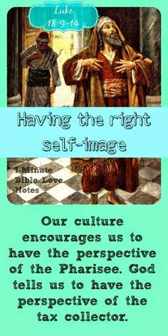 Luke 18:9-14, Pharisee and tax collector, Pharisee and Publican, pride, self-esteem