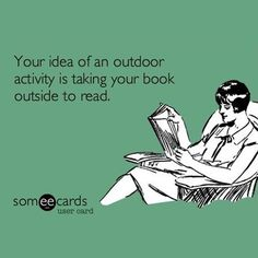 Your idea of an outdoor activity