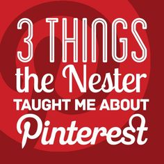 3 Pinterest Tips From The Nester
