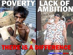 The poor and hungry vs welfare, know the difference.