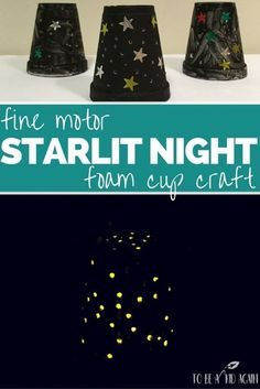 STARLIT night fine motor craft made from a foam cup to practice skills by poking. Activity as part of the Virtual Book Club for kids to go with Time For Bed by Mem Fox Motor Activities, Preschool Activities, Space Activities For Kids, Outer Space Crafts For Kids, Space Preschool, Stars Craft, Thinking Day, Creative Kids, Projects For Kids