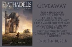 Win a hardcover copy of Cathadeus by Jeff J. Peters. One winner will also get a $25 Amazon.com gift card and a poster of the map or cover spread (open internationally to wherever Amazon delivers – 3 winners) Ends Feb. 10, 2018