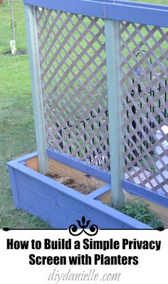 How to build a simple privacy screen with planters to help improve your landscaping.