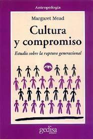 Margaret Mead, Cultura y compromiso, 9788474320282: La idea de que la educación es la trasmisión de saberes de los viejos a los jóvenes -que Durkheim postuló y que todos repetimos sin mucha reflexión- fue magistralmente refutada en este libro en el que se acota esa definición sólo para épocas posfigurativas, (cuando los grandes saben más que los chicos). Nuestro tiempo, afirma Margaret Mead, son prefigurativos, de cambios constantes y violentos en los que la experiencia acumulada sirve de…