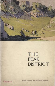 All sizes | London Midland & Scottish Railway - The Peak District holiday guide, c1926, via Flickr.