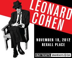 Leonard Cohen! November 18th. Rexall.