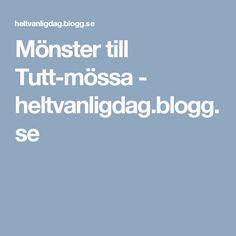 Mönster till Tutt-mössa - heltvanligdag.blogg.se