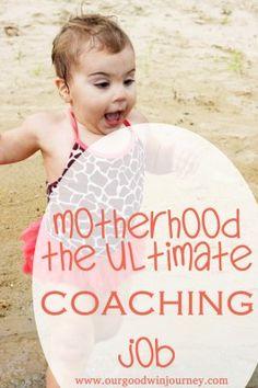 Motherhood: the ultimate coaching job