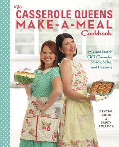 The Casserole Queens Make-A-Meal Cookbook.