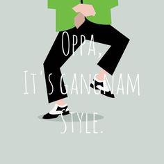 I made this using a pic I found here on pinterest and added the text on the app Studio. ^^ Oppa, it's Gangnam Style!