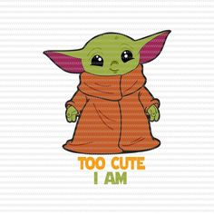 Too cute i am svg, The Mandalorian The Child svg , Baby Yoda christmas svg, star… - Design Yoda Drawing, Baby Drawing, Drawing Step, Star Wars Baby, Yoda Png, Yoda Cake, Baby Svg, Baby Baby, Star Wars Birthday