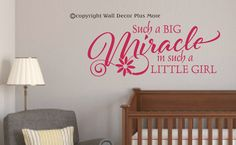 Such A Big Miracle In Such A Little Girl Wall by walldecorplusmore