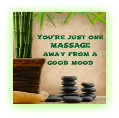 You're just one MASSAGE away from a Good Mood!