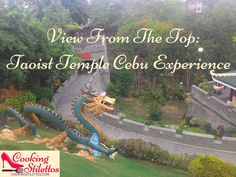 View From The Top: Taoist Temple Cebu Experience