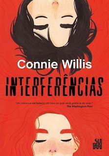 Estante 450: [Resenha] Interferências - Connie Willis