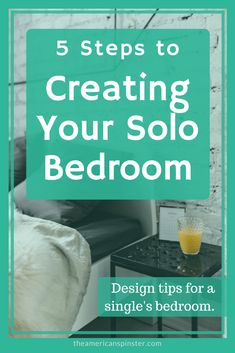 Creating Your Solo Bedroom - The American Spinster