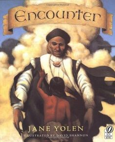 Encounter (Voyager Books) by Jane Yolen- excellent book when teaching early exploration/settlement 3rd Grade Social Studies, Teaching Social Studies, Teaching Culture, Teaching History, Best Children Books, Childrens Books, Kid Books, Reading Is Thinking, David Shannon