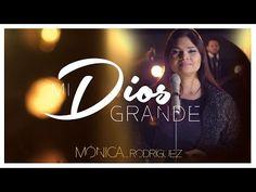 Mónica Rodríguez - «Mi Dios grande»