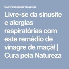 Livre-se da sinusite e alergias respiratórias com este remédio de vinagre de maçã! | Cura pela Natureza