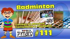 Badminton, Cartões de Memória, Consultoria e raridades... Programa Zmaro...
