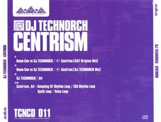 DJ Technorch - Centrism (CD) at Discogs