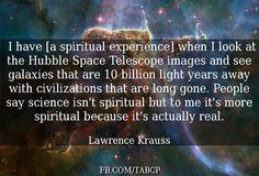 Lawrence Krauss - http://dailyatheistquote.com/atheist-quotes/2013/03/20/lawrence-krauss-3/