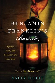 An absorbing and compelling work of literary historical fiction that brings to life a little-known chapter of the American Revolution--the story of Benjamin Franklin and his bastard son, and the women who loved them both.